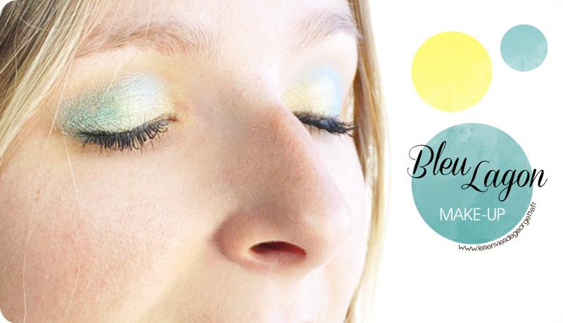 Make up bleu lagon sur yeux bleus verts les envies de - Make up yeux bleu ...